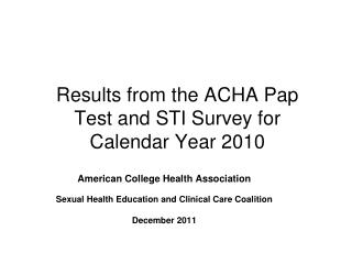 Results from the ACHA Pap Test and STI Survey for Calendar Year 2010