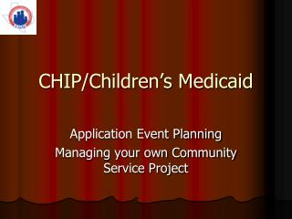 CHIP/Children's Medicaid