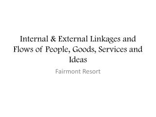 Internal & External Linkages and Flows of People, Goods, Services and Ideas