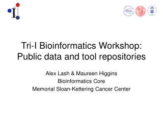 Tri-I Bioinformatics Workshop: Public data and tool repositories
