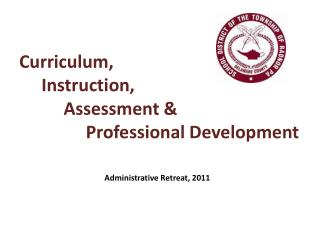 Curriculum,      Instruction,           Assessment &                Professional Development
