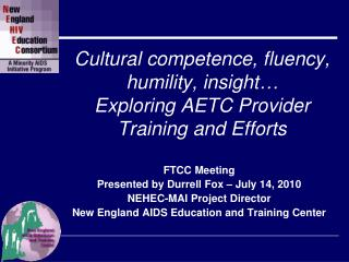 Cultural competence, fluency, humility, insight… Exploring AETC Provider Training and Efforts