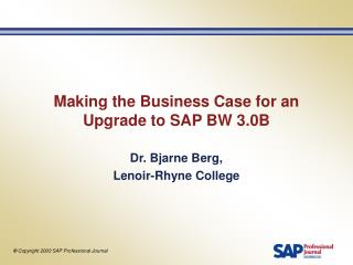 Making the Business Case for an Upgrade to SAP BW 3.0B