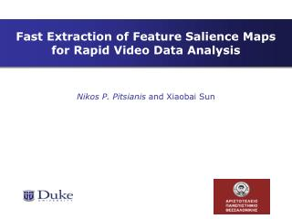 Fast Extraction of Feature Salience Maps  for Rapid Video Data Analysis