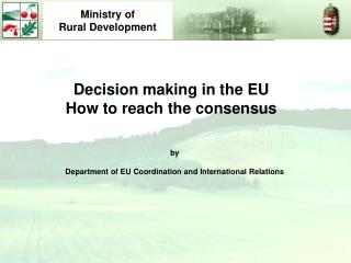 Decision making in the EU How to reach the consensus