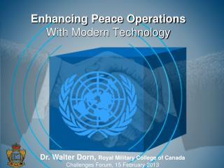 Enhancing Peace Operations With Modern Technology