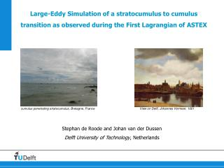 Large-Eddy Simulation of a stratocumulus to cumulus transition as observed during the First Lagrangian of ASTEX
