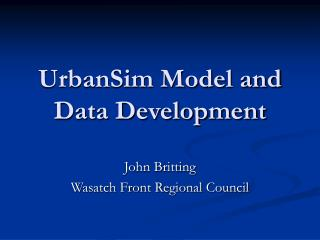 UrbanSim Model and Data Development