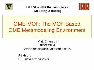 GME-MOF: The MOF-Based GME Metamodeling Environment