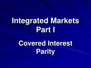 Integrated Markets Part I