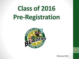 Class of 2016 Pre-Registration