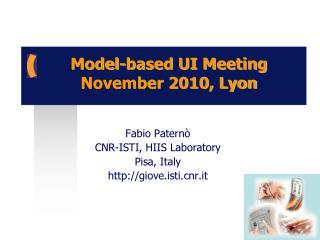 Model-based UI Meeting November 2010, Lyon