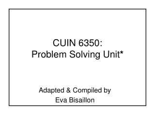 CUIN 6350: Problem Solving Unit *
