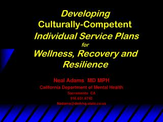Developing  Culturally-Competent Individual Service Plans for  Wellness, Recovery and Resilience