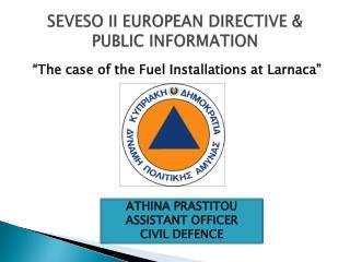 SEVESO II  Ε UROPEAN DIRECTIVE & PUBLIC INFORMATION