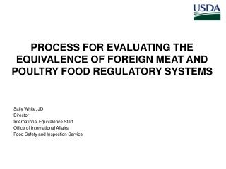 PROCESS FOR EVALUATING THE EQUIVALENCE OF FOREIGN MEAT AND POULTRY FOOD REGULATORY SYSTEMS