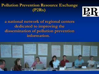 Pollution Prevention Resource Exchange (P2Rx)�