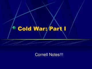 Cold War: Part I