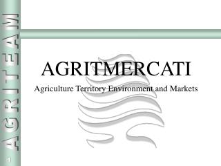 AGRITMERCATI Agriculture Territory Environment and Markets