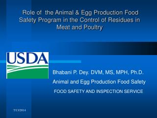Role of  the Animal & Egg Production Food Safety Program in the Control of Residues in Meat and Poultry