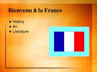 Bienvenu  à  la France