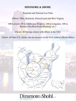 DINSMORE & SHOHL Regional and National Law Firm Offices: Ohio, Kentucky, Pennsylvania and West Virginia