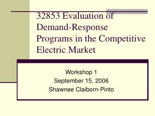 32853 Evaluation of Demand-Response Programs in the Competitive Electric Market