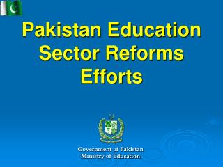 Pakistan Education Sector Reforms Efforts