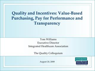 Quality and Incentives: Value-Based Purchasing, Pay for Performance and Transparency