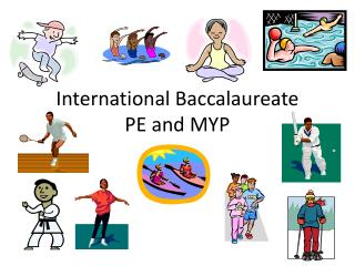 International Baccalaureate  PE and MYP