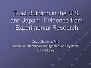 Trust Building in the U.S. and Japan:  Evidence from Experimental Research