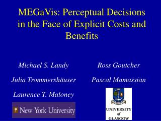 MEGaVis: Perceptual Decisions in the Face of Explicit Costs and Benefits
