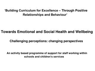 'Building Curriculum for Excellence – Through Positive                           Relationships and Behaviour'