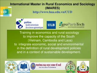 International Master in Rural Economics and Sociology        (IMARES) http://www.hua.edu.vn/CUD