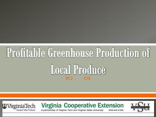 Profitable Greenhouse Production of Local Produce