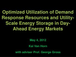Optimized Utilization of Demand  Response  Resources and Utility-Scale Energy Storage in Day-Ahead Energy Markets