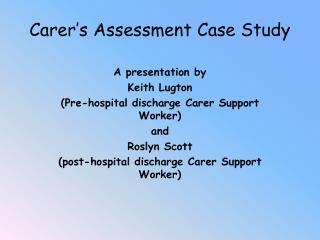 Carer's Assessment Case Study