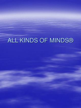ALL KINDS OF MINDS