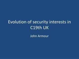 Evolution of security interests in C19th UK