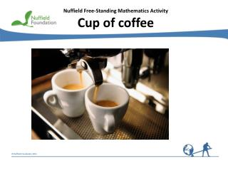 Nuffield Free-Standing Mathematics Activity Cup of coffee