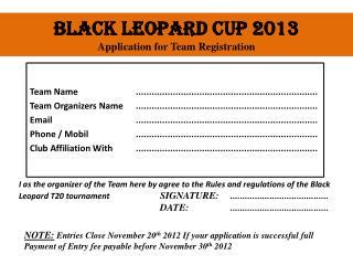 Black Leopard Cup 2013  Application for Team Registration