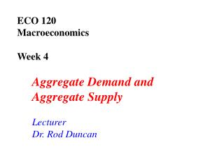 ECO 120  Macroeconomics Week 4