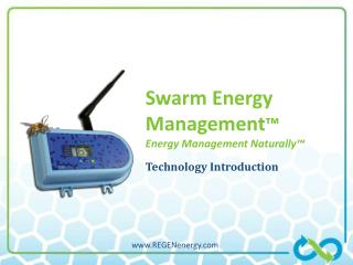 Swarm Energy Management ™ Energy Management Naturally™