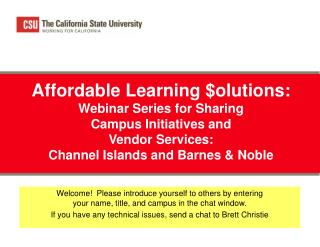 Affordable Learning $olutions: Webinar Series for Sharing  Campus Initiatives and  Vendor Services: Channel Islands and