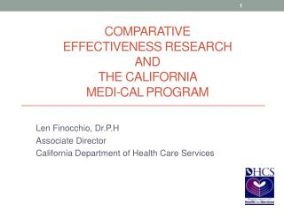 COMPARATIVE  EFFECTIVENESS RESEARCH  AND  the California  MEDI-CAL Program