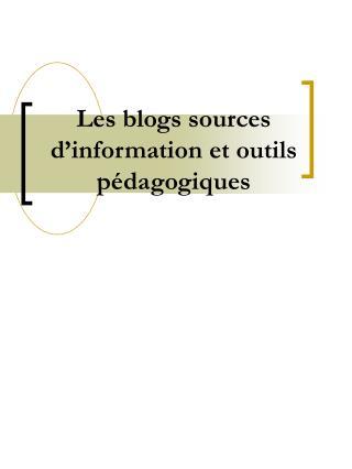 Les blogs sources d information et outils p dagogiques