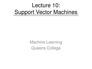 Lecture 10:  Support Vector Machines