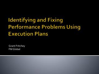 Identifying and Fixing Performance Problems Using Execution Plans