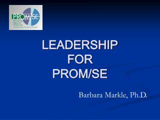 LEADERSHIP FOR PROM/SE