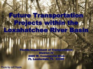 Future Transportation Projects within the  Loxahatchee River Basin